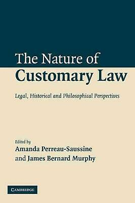 The Nature of Customary Law: Legal, Historical and Philosophical Perspectives by