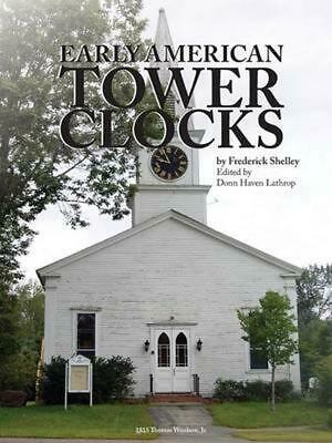 Early American Tower Clocks by Frederick Shelley (English) Paperback Book Free S