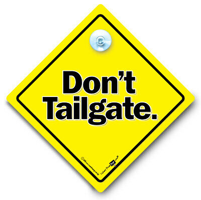 Don't Tailgate Car Sign, Suction Cup Sign, Anti Tailgater Vehicle Sign