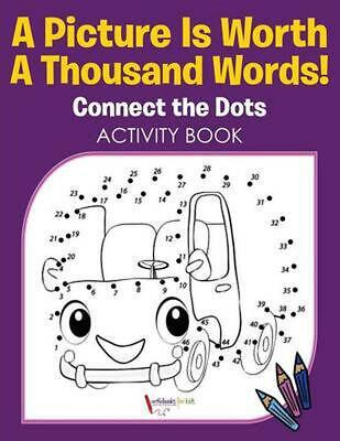 Picture Is Worth a Thousand Words! Connect the Dots Activity Book by Activibooks
