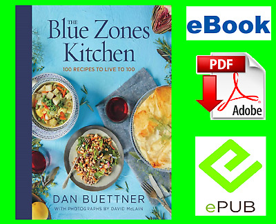 The Blue Zones Kitchen: 100 Recipes to Live to 100 by Dan Buettner 🔥{P.'D'.F}🔥