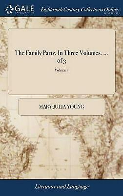 The Family Party. in Three Volumes. ... of 3; Volume 1 by Mary Julia Young Hardc