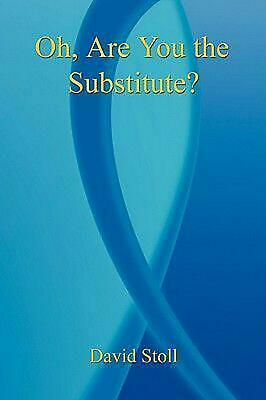 Oh, Are You the Substitute? by David Stoll (English) Paperback Book Free Shippin