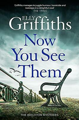 Now You See Them: The Brighton Mysteries 5,Elly Griffiths