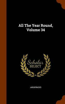 All the Year Round, Volume 34 by Anonymous (English) Hardcover Book Free Shippin