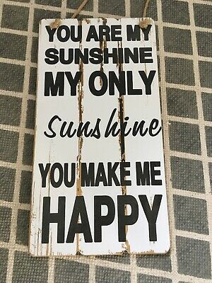 You Are My Sunshine Slogan Wooden Plaque