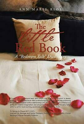 The Little Red Book: A Bedroom Talk Dictionary by Ann Marie Rios (English) Hardc