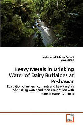 Heavy Metals in Drinking Water of Dairy Buffaloes At Peshawar: Evaluation of min