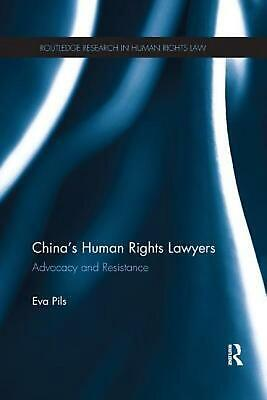China's Human Rights Lawyers: Advocacy and Resistance by Eva Pils Paperback Book