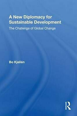 A New Diplomacy for Sustainable Development: The Challenge of Global Change by K