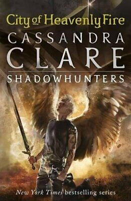 The Mortal Instruments 6: City of Heavenly Fire by Clare, Cassandra, Paperback U