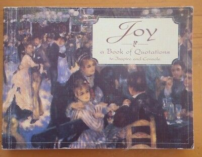 Joy - A Book Of Quotations To Inspire & Console