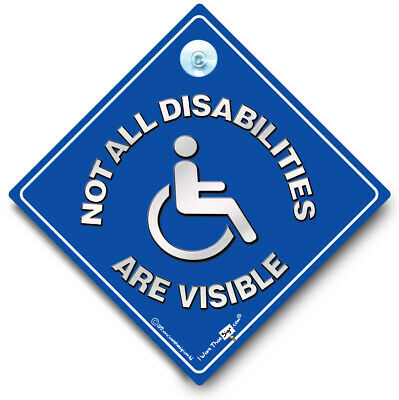 Not All Disabilties Are Visible Suction Cup Car Sign Disabled Disability Sign