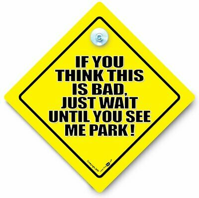 If You Think This is BAD Wait Till You See Me PARK Car Sign, Suction Cup Sign