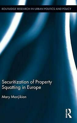 Securitization of Property Squatting in Europe by Mary Manjikian (English) Hardc