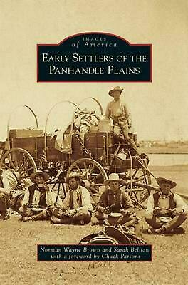 Early Settlers of the Panhandle Plains by Norman Wayne Brown (English) Hardcover