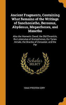 Ancient Fragments, Containing What Remains of the Writings of Sanchoniatho, Bero
