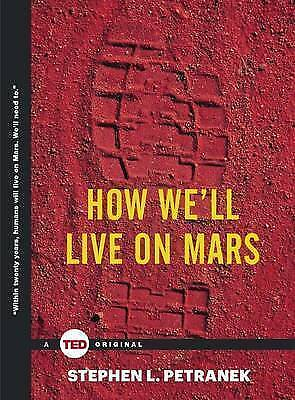 How We'll Live on Mars by Stephen Petranek (Hardback, 2015)