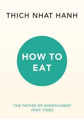 How to Eat by Hanh, Thich Nhat, NEW Book, FREE & FAST Delivery, (Paperback)