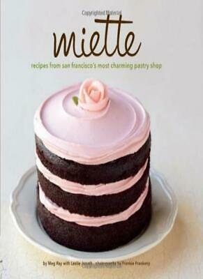 Miette Bakery Cookbook: Recipes from San Francisco's Most Charming Pastry Shop,