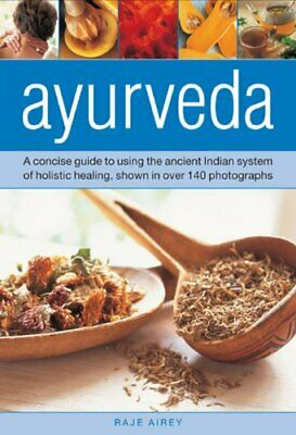 Ayurveda: A Concise Guide to Using the Ancient , Airey..
