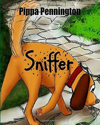 Sniffer: The little dog who loves to sniff: Volume 1 (Sniffer Children's Books A