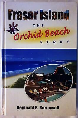 THE ORCHID BEACH STORY. TALES OF FRASER ISLAND AND HERVEY BAY. (Collectable)