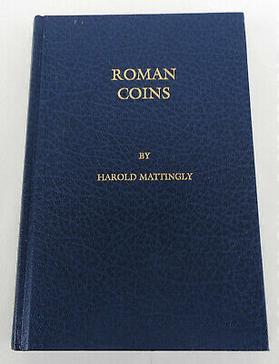 Roman Coins from the Earliest Times to the Fall of the Western Empire, Mattingly