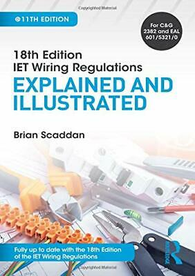 IET Wiring Regulations: Explained and Illustrated, 11th ed by Scaddan New--