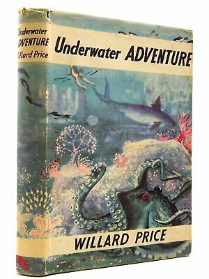 UNDERWATER ADVENTURE - Price, Willard. Illus. by Marriott, Pat