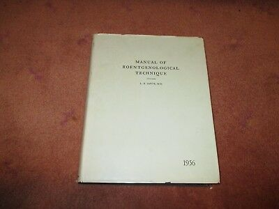 1956 Manual of Roentgenological Technique by Dr, L R Sante