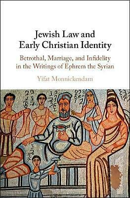 Jewish Law and Early Christian Identity: Betrothal, Marriage, and Infidelity in