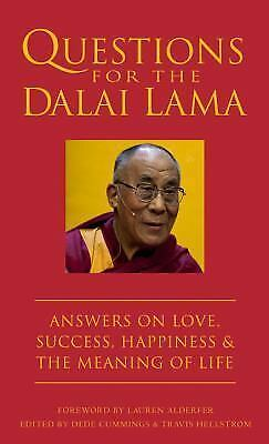 Questions for the Dalai Lama: Answers on Love, Success, Happiness, & the Meaning