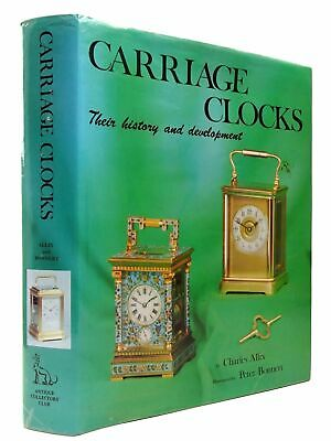 CARRIAGE CLOCKS THEIR HISTORY & DEVELOPMENT - Allix, Charles. Illus. by Bonn
