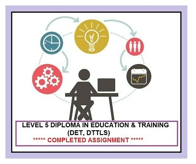 Level 5 Diploma in Education & Training completed Assignments answers DET DTTLS