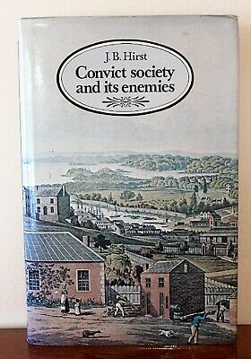 Ist Ed 1983 Convict Society and its Enemies: a history of early New South Wales