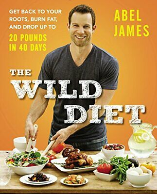 The Wild Diet: Get Back to Your Roots, Burn Fat, and Drop Up to 20 Pounds in…