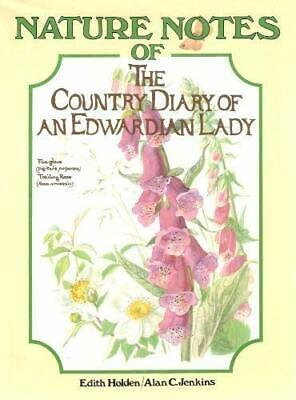 Nature Notes of the Country Diary of an Edwardian Lady by Holden, Edith