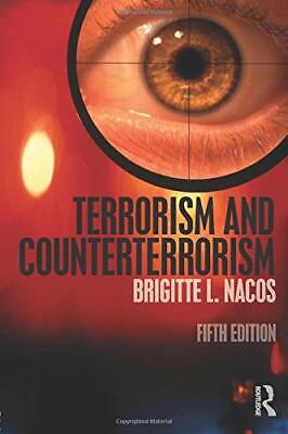 Terrorism and Counterterrorism by Nacos, Brigitte