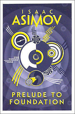 Prelude to Foundation, Asimov, Isaac