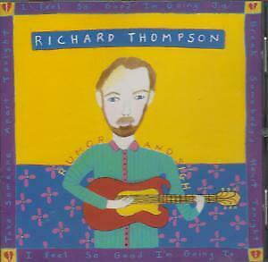 RICHARD THOMPSON Rumor And Sigh CD 14 Track (cdp7957132) EUROPE Capitol 1991