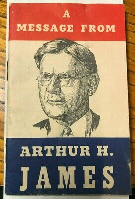 A MESSAGE FROM ARTHUR H JAMES-1930's PENNSYLVANIA GOVERNOR-32p POLITICAL BOOKLET