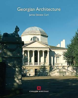 Georgian Architecture: The British Isles 1714-1830 by James Stevens Curl, NEW Bo