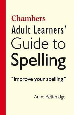 Chambers Adult Learner's Guide to Spelling, Betteridge, Anne, New,