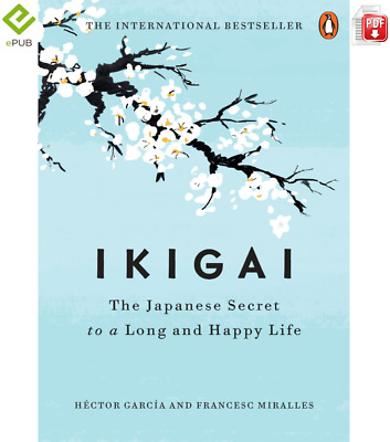 Ikigai: The Japanese secret to a long and happy life By Hector Garcia [DIGITAL]