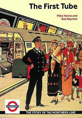 The First Tube - The Story of the Northern Line - Mike Horne & Bob Bayman