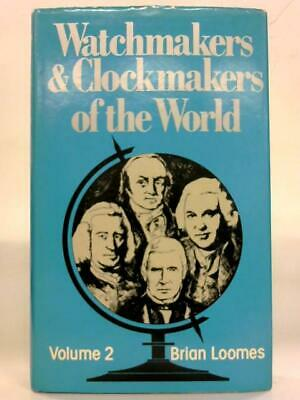 Watchmakers & Clockmakers of the World Vol Two. (Brian Loomes - 1976) (ID:16119)