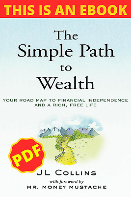 The Simple Path to Wealth Your road map to financial..🔥P.D.F🔥 E-mail Deliver♨️