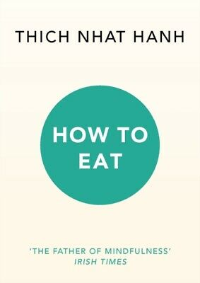 How to Eat (Paperback), Hanh, Thich Nhat