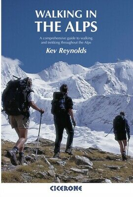 Walking in the Alps: A Comprehensive Guide to Walking and Trekkin...